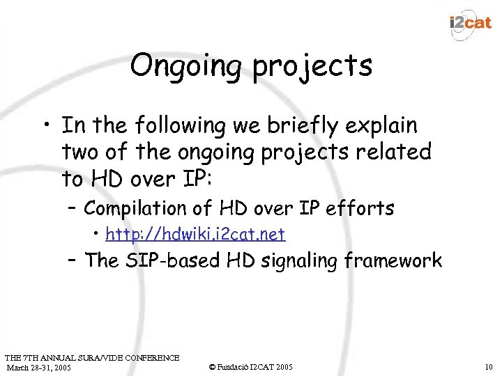 Ongoing projects • In the following we briefly explain two of the ongoing projects