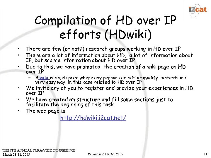 Compilation of HD over IP efforts (HDwiki) • • • There are few (or