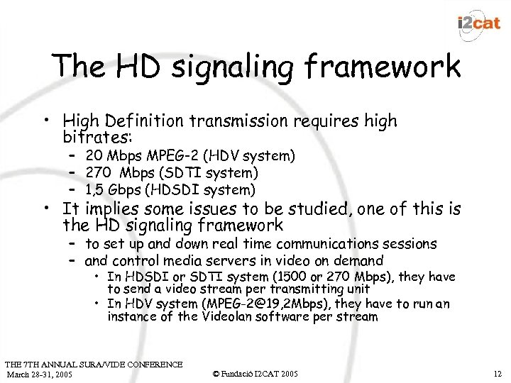 The HD signaling framework • High Definition transmission requires high bitrates: – 20 Mbps