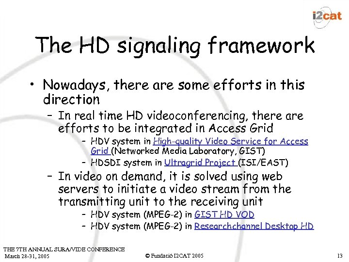 The HD signaling framework • Nowadays, there are some efforts in this direction –