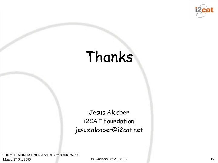 Thanks Jesus Alcober i 2 CAT Foundation jesus. alcober@i 2 cat. net THE 7