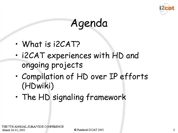 Agenda • What is i 2 CAT? • i 2 CAT experiences with HD