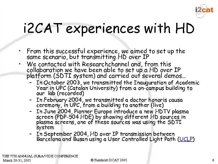 i 2 CAT experiences with HD • From this successful experience, we aimed to