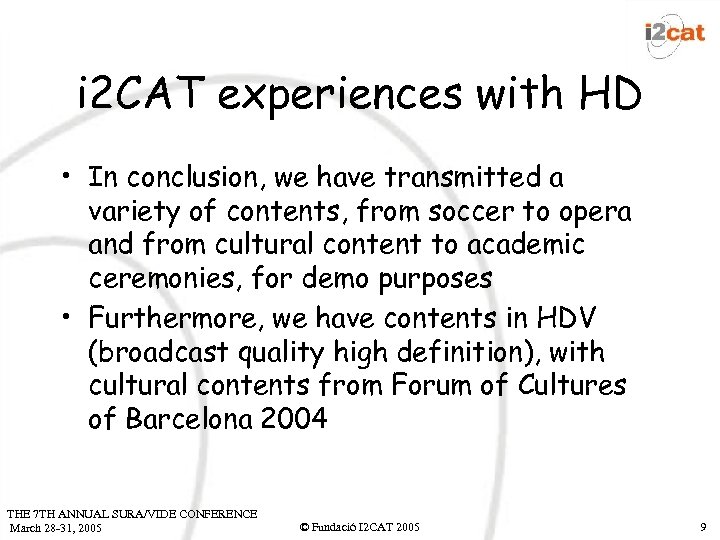 i 2 CAT experiences with HD • In conclusion, we have transmitted a variety