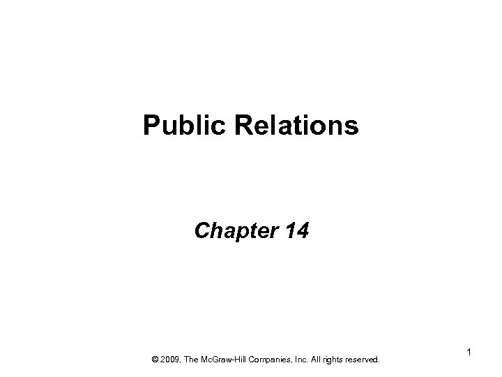 Public Relations Chapter 14 © 2009, The Mc. Graw-Hill Companies, Inc. All rights reserved.
