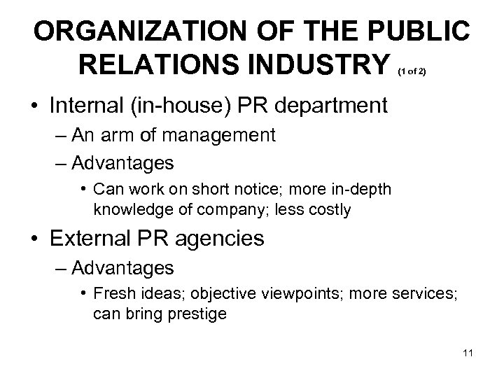 ORGANIZATION OF THE PUBLIC RELATIONS INDUSTRY (1 of 2) • Internal (in-house) PR department