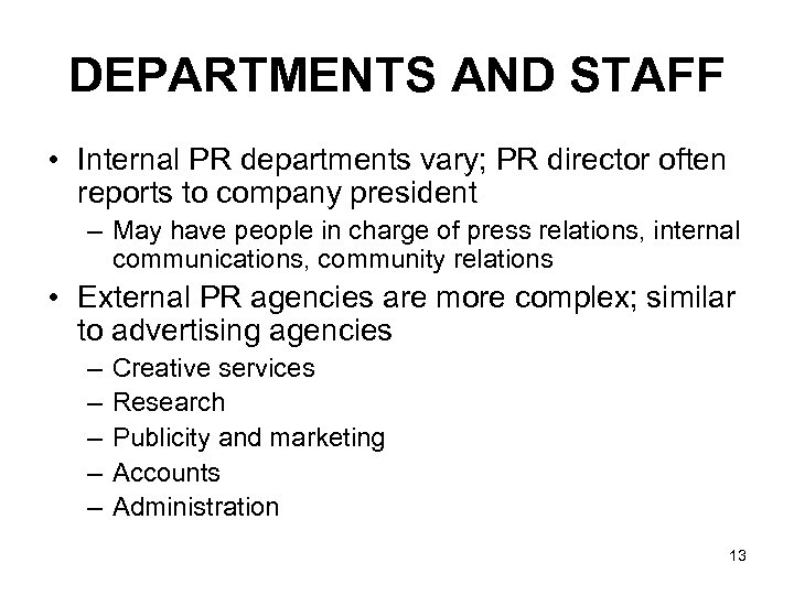 DEPARTMENTS AND STAFF • Internal PR departments vary; PR director often reports to company