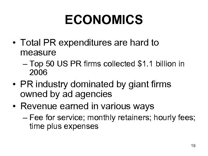 ECONOMICS • Total PR expenditures are hard to measure – Top 50 US PR