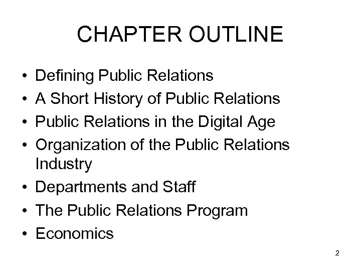 CHAPTER OUTLINE • • Defining Public Relations A Short History of Public Relations in