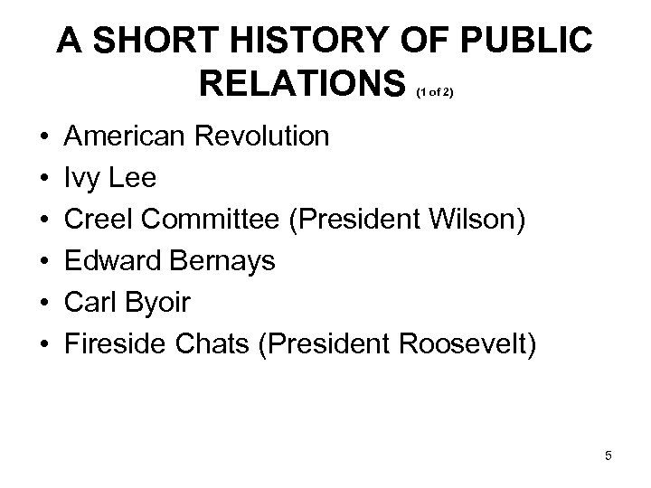 A SHORT HISTORY OF PUBLIC RELATIONS (1 of 2) • • • American Revolution