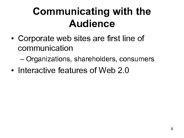 Communicating with the Audience • Corporate web sites are first line of communication –