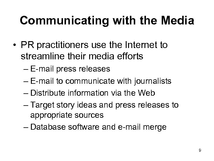 Communicating with the Media • PR practitioners use the Internet to streamline their media