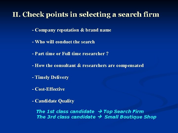 II. Check points in selecting a search firm - Company reputation & brand name