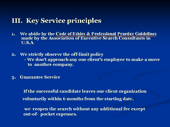 III. Key Service principles 1. We abide by the Code of Ethics & Professional