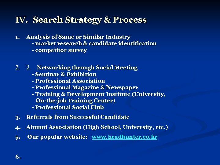 IV. Search Strategy & Process 1. Analysis of Same or Similar Industry - market