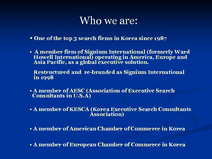 Who we are: • One of the top 3 search firms in Korea since
