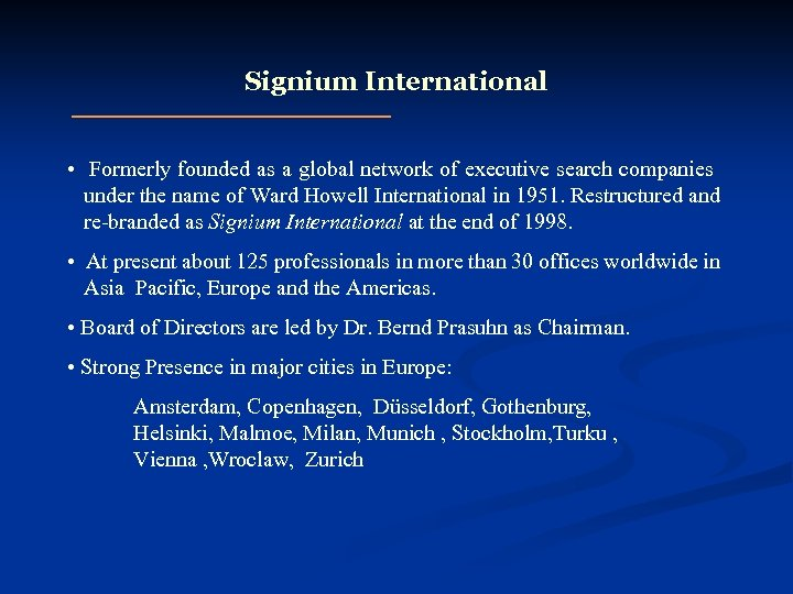 Signium International • Formerly founded as a global network of executive search companies under