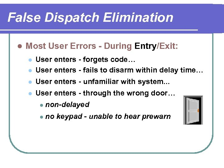 False Dispatch Elimination l Most User Errors - During Entry/Exit: l User enters -