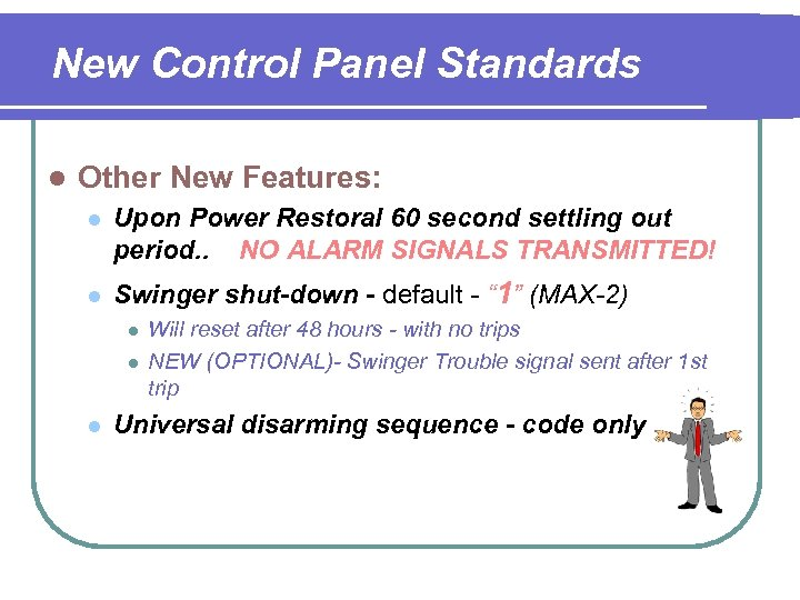 New Control Panel Standards l Other New Features: l l Upon Power Restoral 60