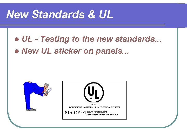 New Standards & UL l UL - Testing to the new standards. . .