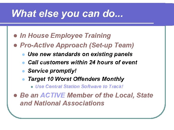 What else you can do. . . In House Employee Training l Pro-Active Approach