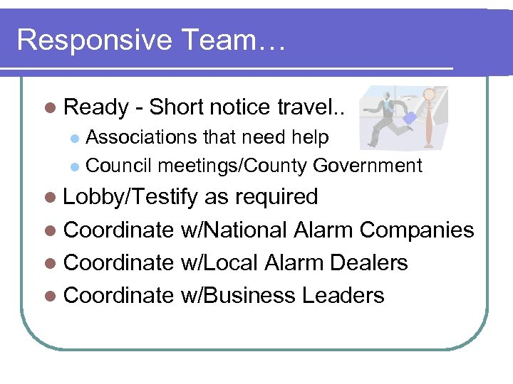 Responsive Team… l Ready - Short notice travel. . Associations that need help l