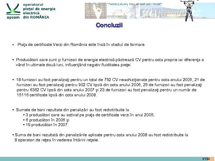 Concluzii • Piaţa de certificate Verzi din România este încă în stadiul de formare.
