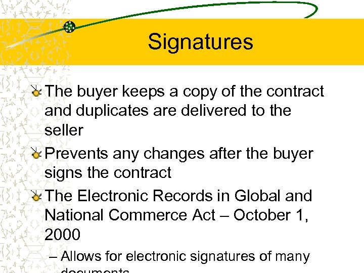 Signatures The buyer keeps a copy of the contract and duplicates are delivered to