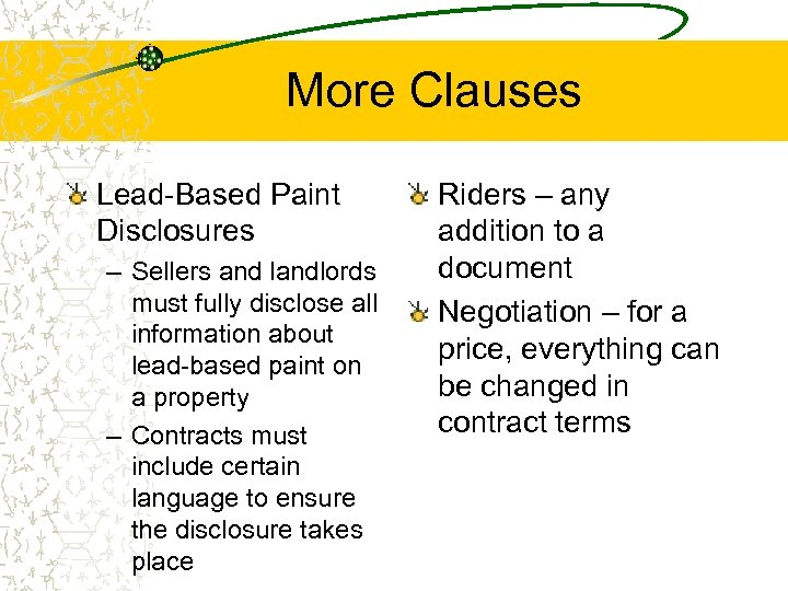 More Clauses Lead-Based Paint Disclosures – Sellers and landlords must fully disclose all information