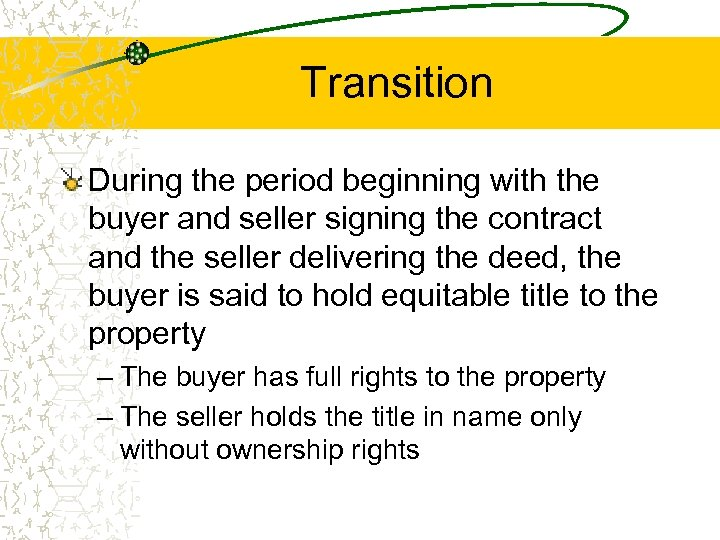 Transition During the period beginning with the buyer and seller signing the contract and