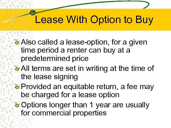 Lease With Option to Buy Also called a lease-option, for a given time period