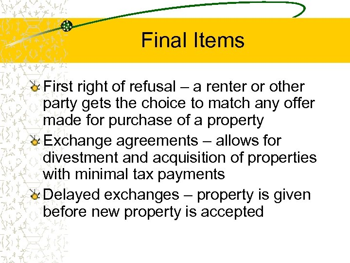 Final Items First right of refusal – a renter or other party gets the