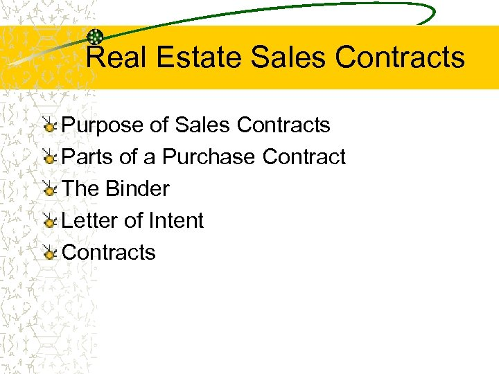 Real Estate Sales Contracts Purpose of Sales Contracts Parts of a Purchase Contract The