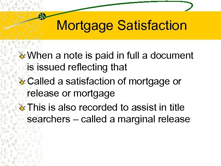 Mortgage Satisfaction When a note is paid in full a document is issued reflecting