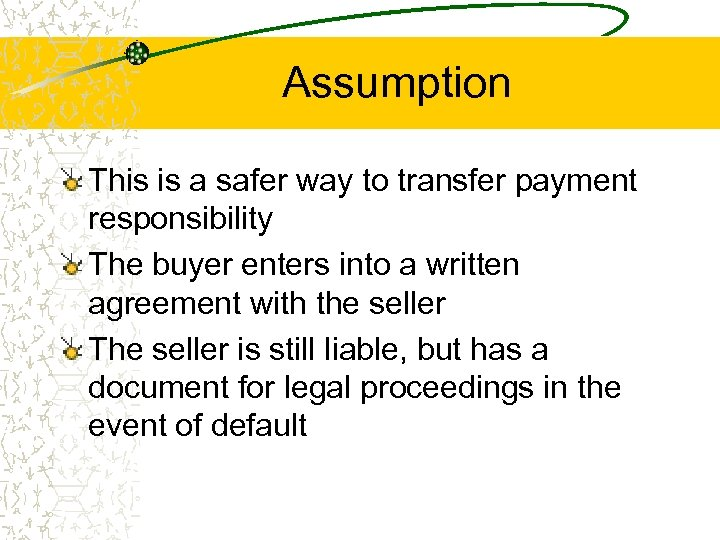 Assumption This is a safer way to transfer payment responsibility The buyer enters into