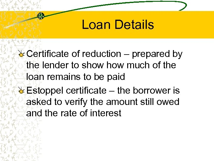 Loan Details Certificate of reduction – prepared by the lender to show much of