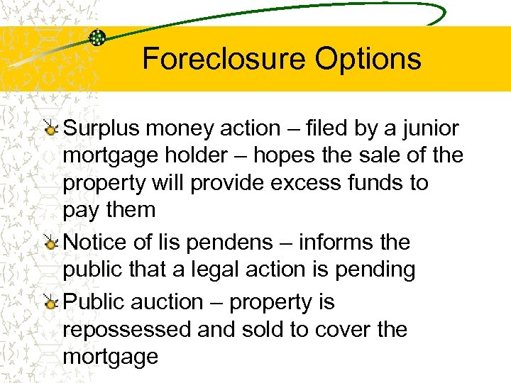 Foreclosure Options Surplus money action – filed by a junior mortgage holder – hopes