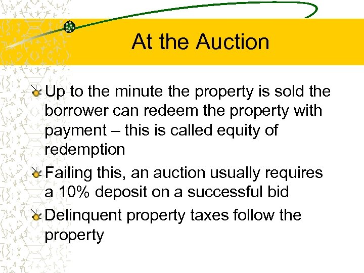 At the Auction Up to the minute the property is sold the borrower can