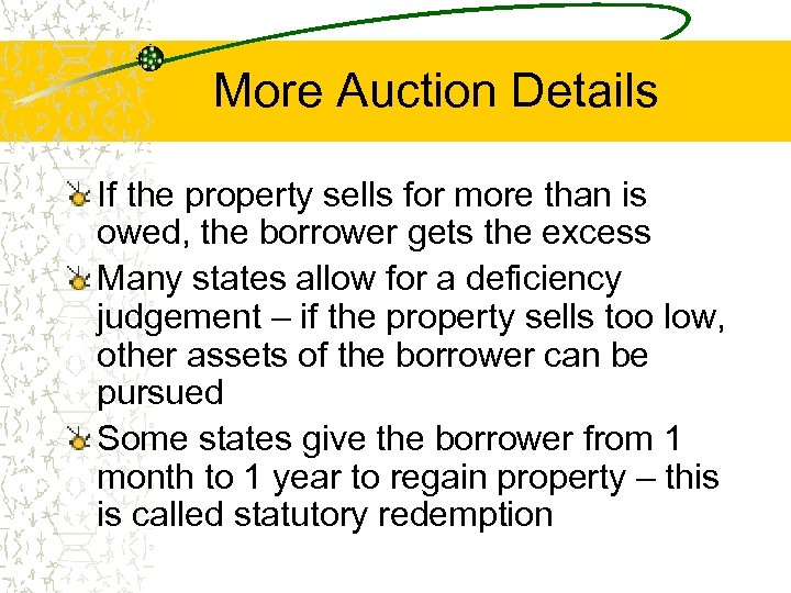 More Auction Details If the property sells for more than is owed, the borrower