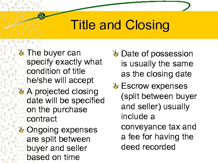 Title and Closing The buyer can specify exactly what condition of title he/she will