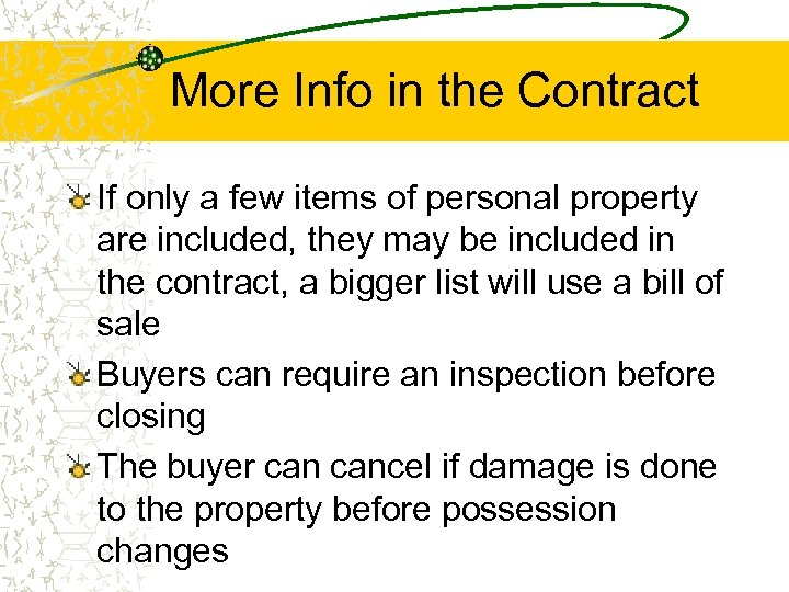 More Info in the Contract If only a few items of personal property are