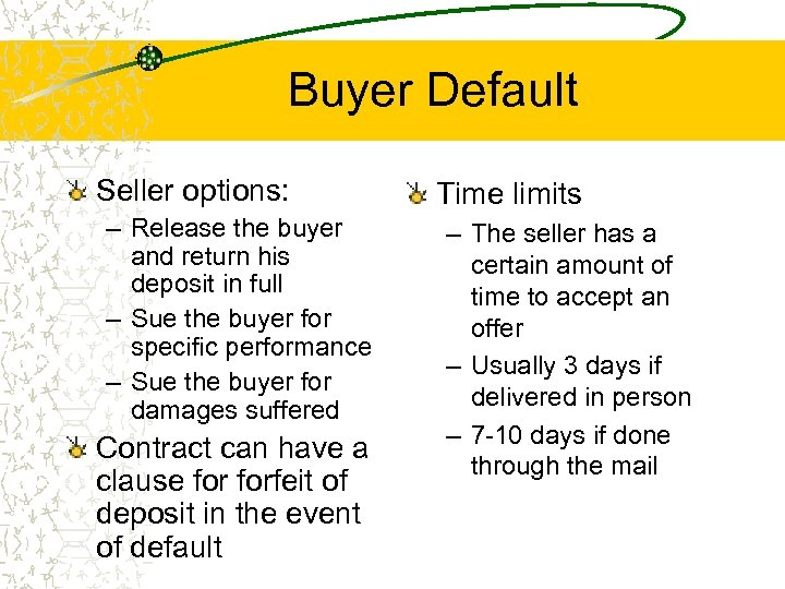 Buyer Default Seller options: – Release the buyer and return his deposit in full