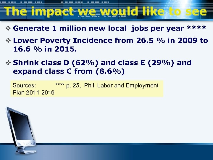 The impact we would like to see v Generate 1 million new local jobs