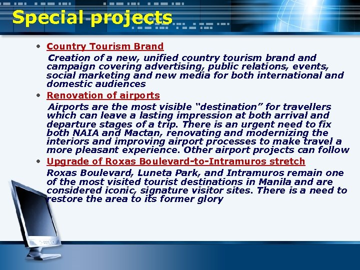 Special projects Country Tourism Brand Creation of a new, unified country tourism brand campaign