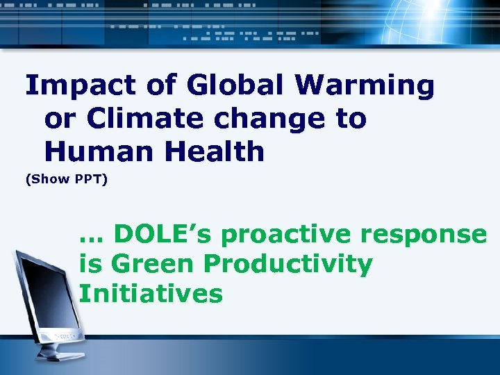 Impact of Global Warming or Climate change to Human Health (Show PPT) … DOLE's