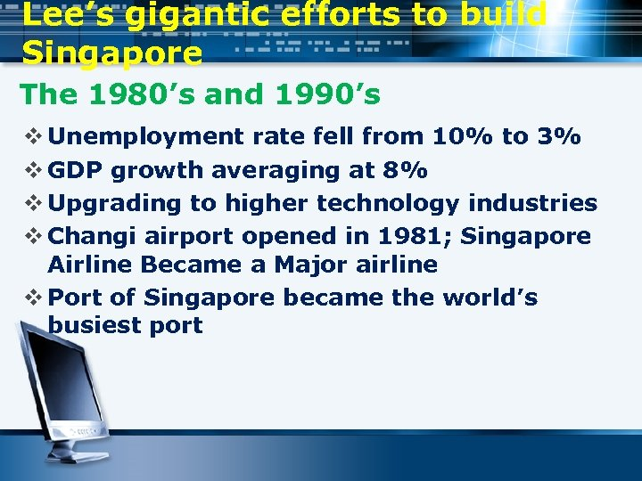 Lee's gigantic efforts to build Singapore The 1980's and 1990's v Unemployment rate fell