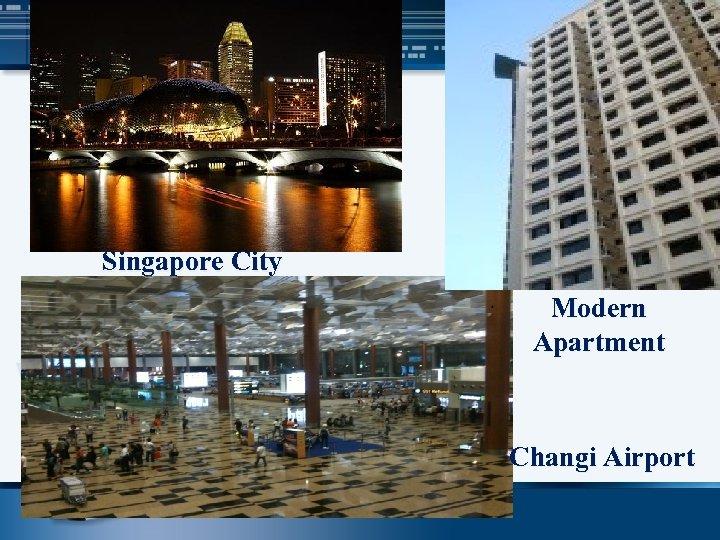 Singapore City Modern Apartment Changi Airport
