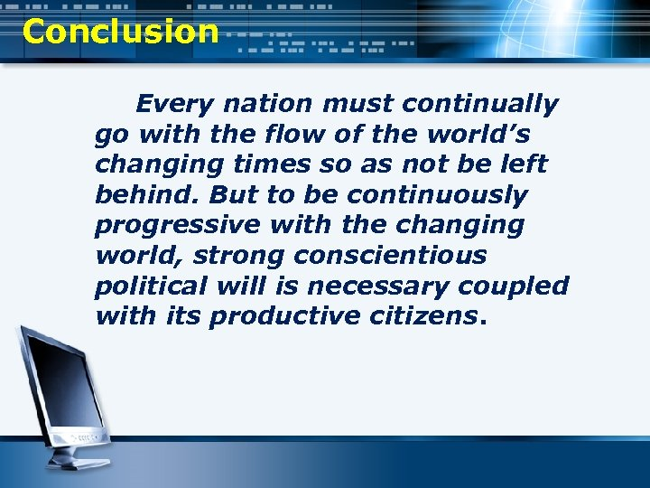 Conclusion Every nation must continually go with the flow of the world's changing times