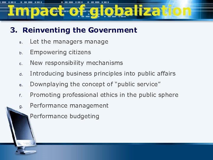 Impact of globalization 3. Reinventing the Government a. Let the managers manage b. Empowering