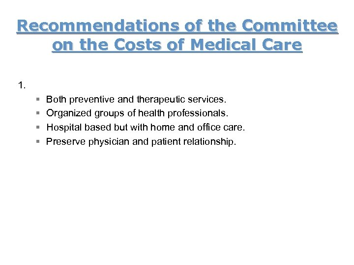 Recommendations of the Committee on the Costs of Medical Care 1. § § Both